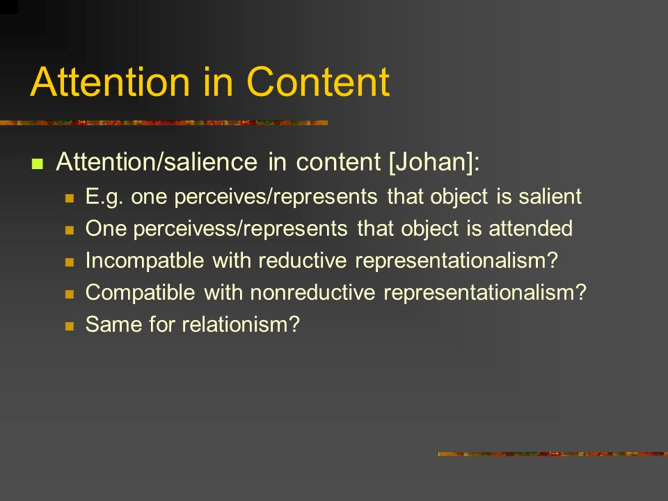 Attention in Content Attention/salience in content [Johan]: